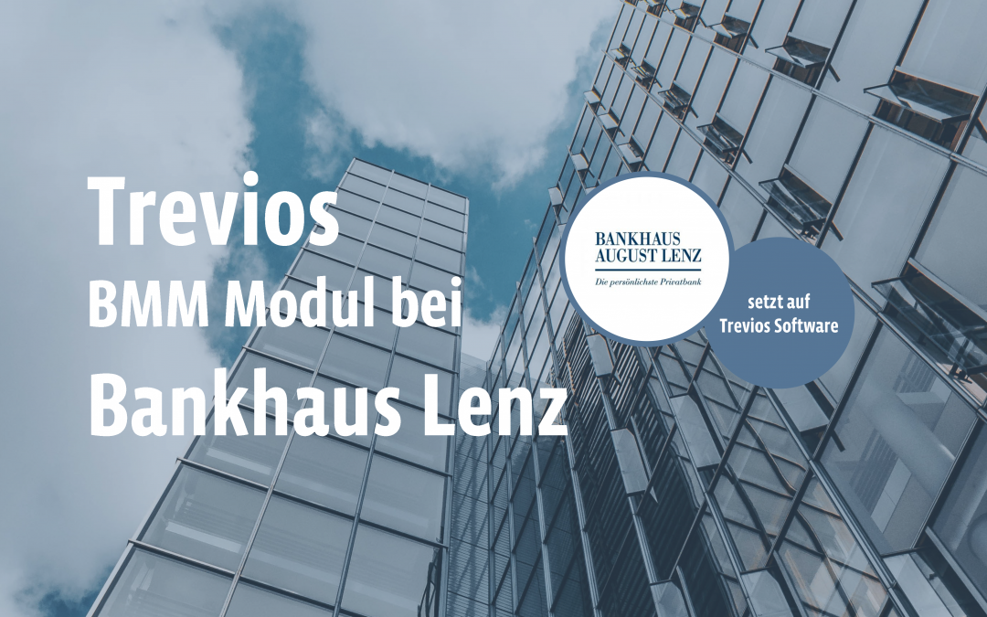 Bankhaus August Lenz führt Beschwerdemanagementmodul der Trevios Software ein